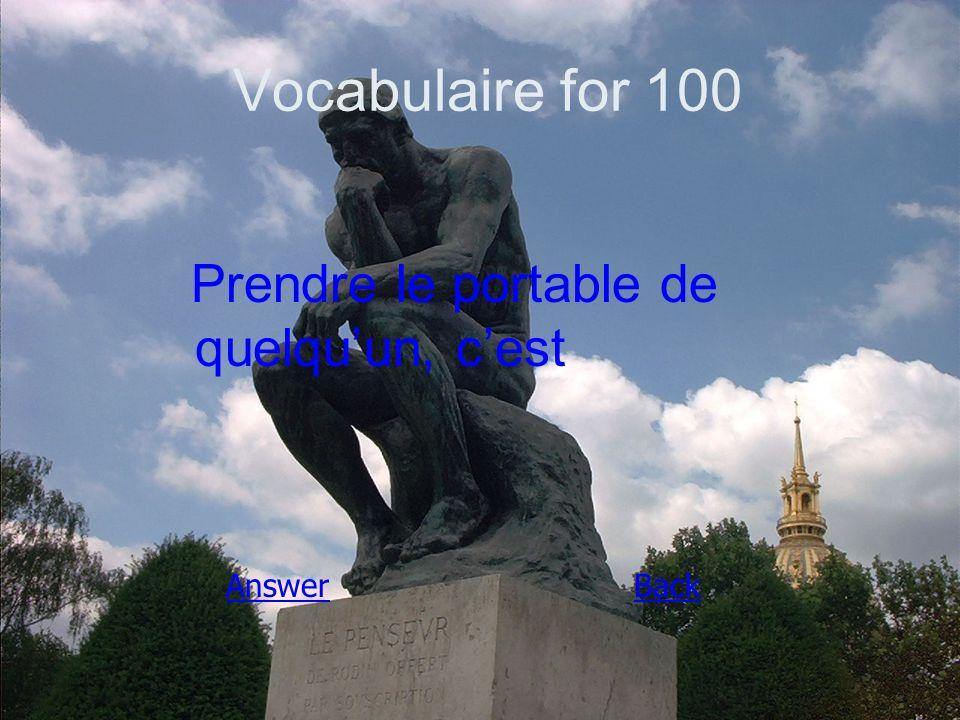 Vocabulaire for 100 Prendre le portable de quelqu'un, c'est AnswerBack