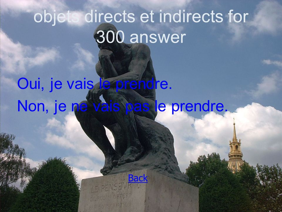 objets directs et indirects for 300 answer Oui, je vais le prendre.