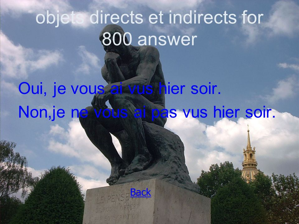 objets directs et indirects for 800 answer Oui, je vous ai vus hier soir.