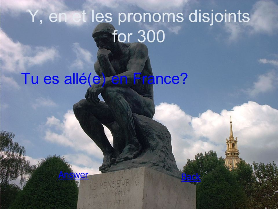 Y, en et les pronoms disjoints for 300 Tu es allé(e) en France Answer Back