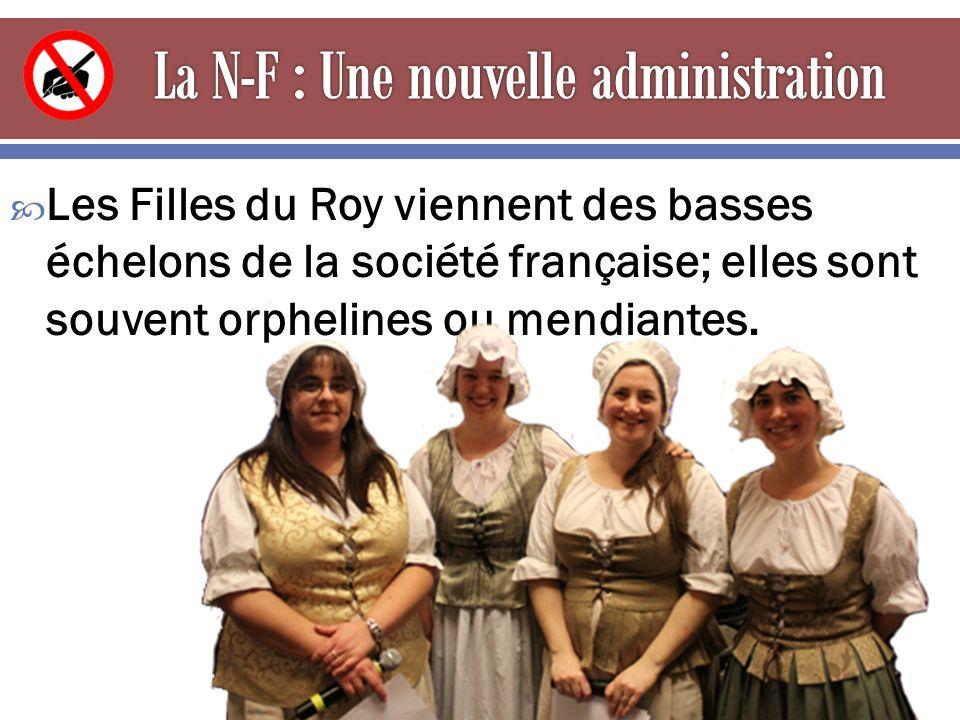  Les Filles du Roy viennent des basses échelons de la société française; elles sont souvent orphelines ou mendiantes.