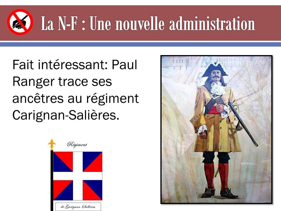 Fait intéressant: Paul Ranger trace ses ancêtres au régiment Carignan-Salières.