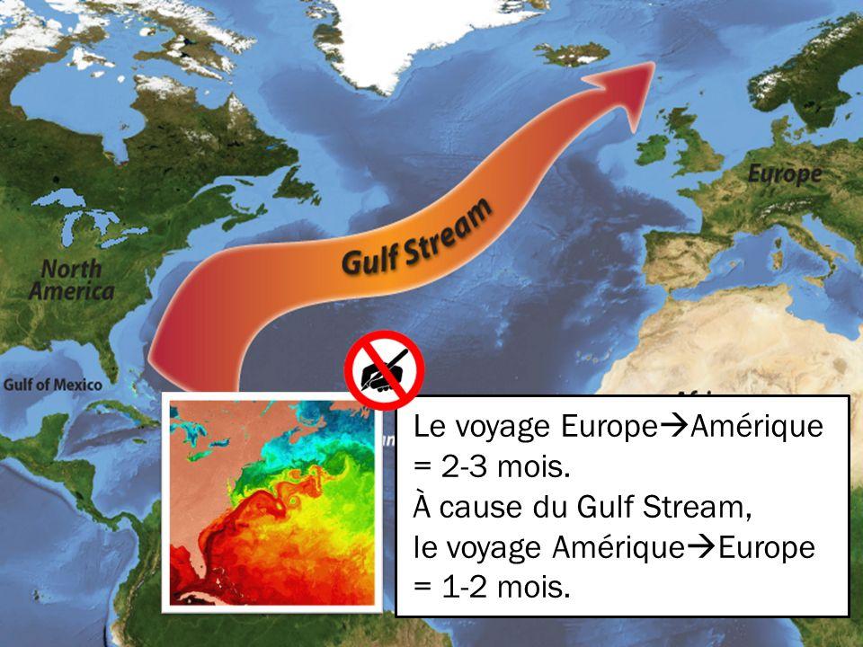 Le voyage Europe  Amérique = 2-3 mois.