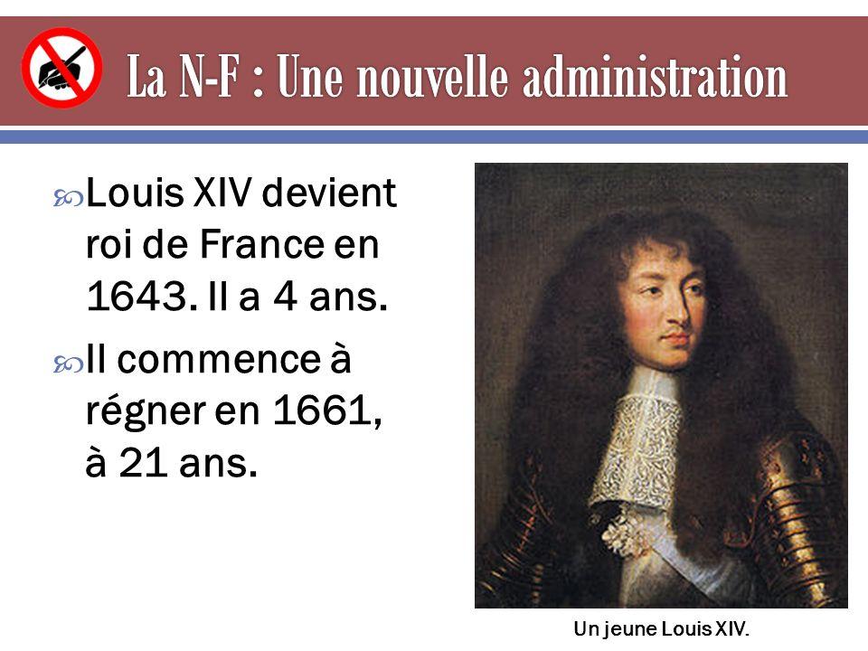  Louis XIV devient roi de France en 1643. Il a 4 ans.