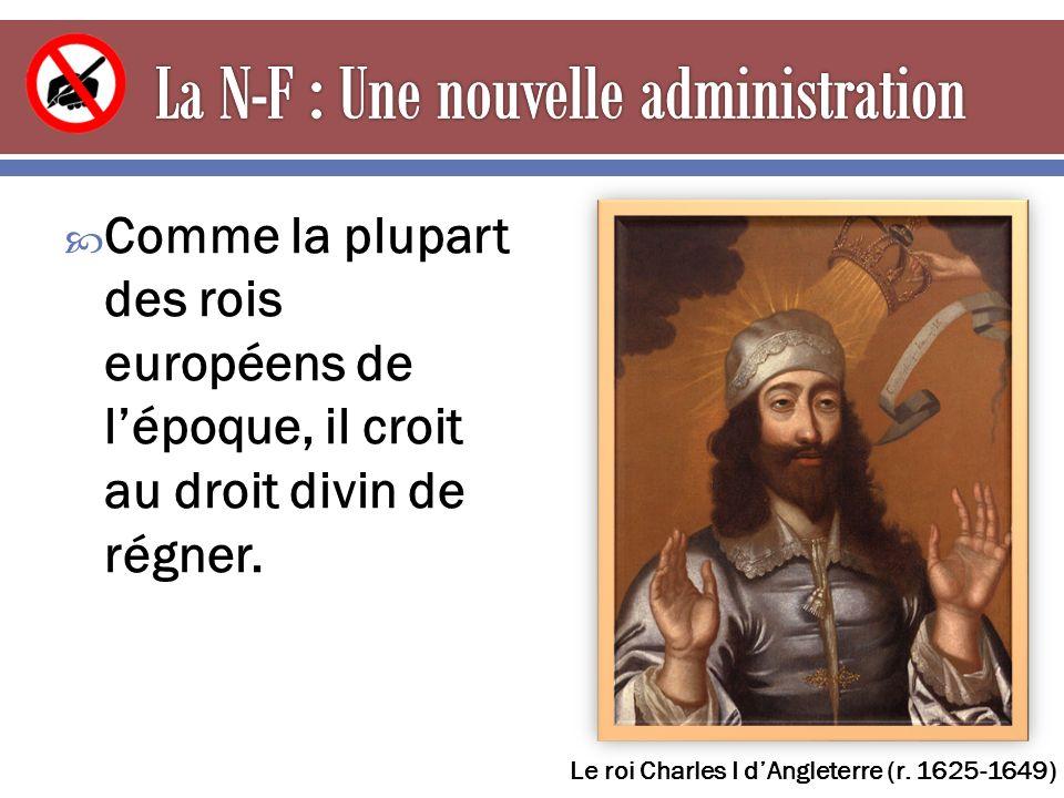  Comme la plupart des rois européens de l'époque, il croit au droit divin de régner.