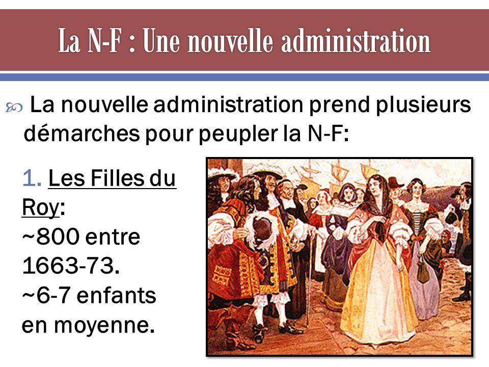  La nouvelle administration prend plusieurs démarches pour peupler la N-F: 1.