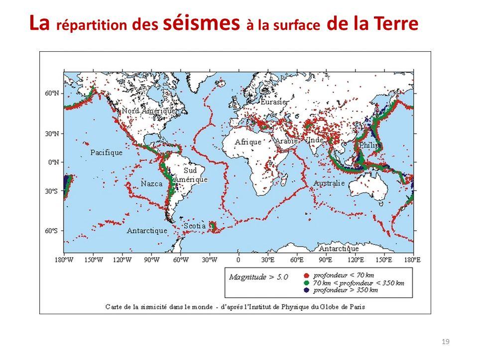 La répartition des séismes à la surface de la Terre 19