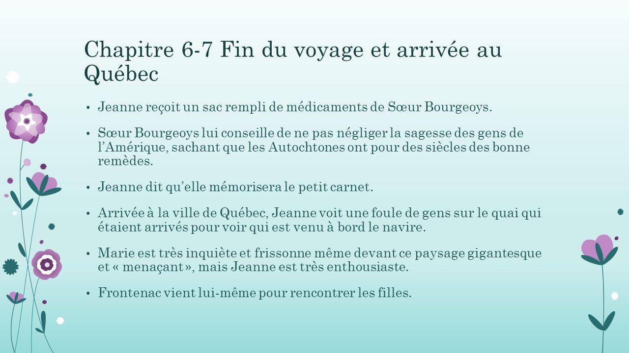 Chapitre 6-7 Fin du voyage et arrivée au Québec Jeanne reçoit un sac rempli de médicaments de Sœur Bourgeoys.
