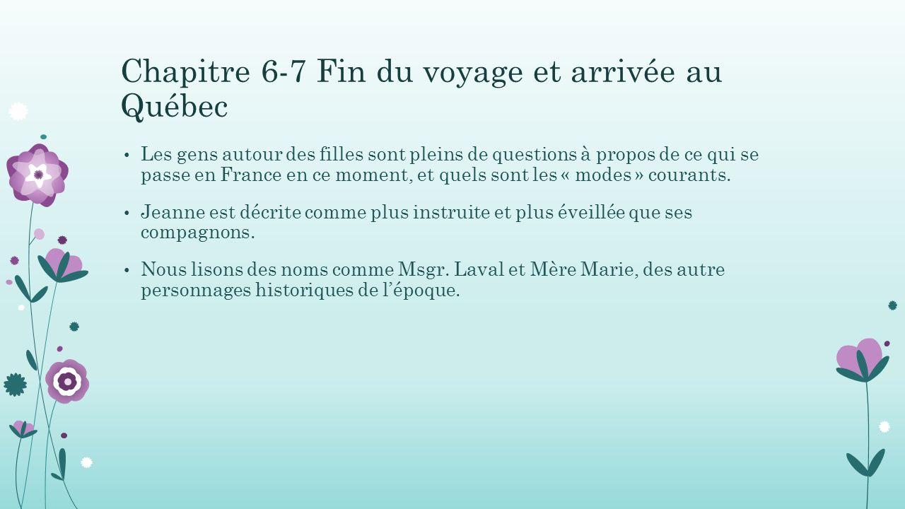 Chapitre 6-7 Fin du voyage et arrivée au Québec Les gens autour des filles sont pleins de questions à propos de ce qui se passe en France en ce moment, et quels sont les « modes » courants.