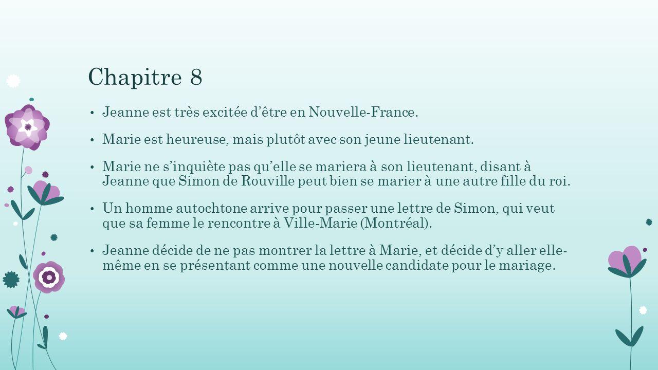 Chapitre 8 Jeanne est très excitée d'être en Nouvelle-France.