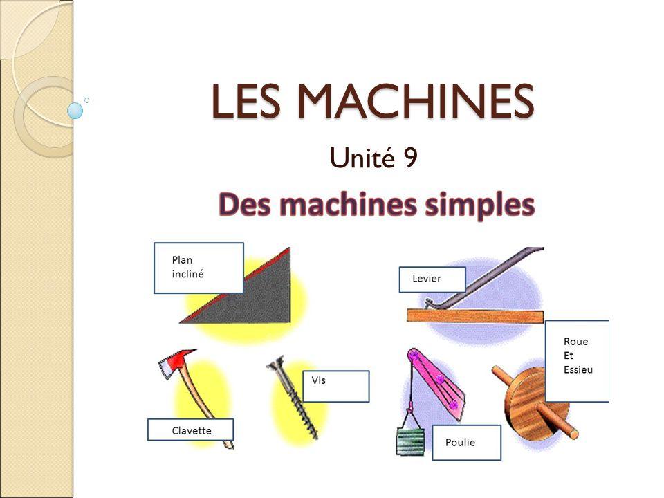 LES MACHINES Unité 9