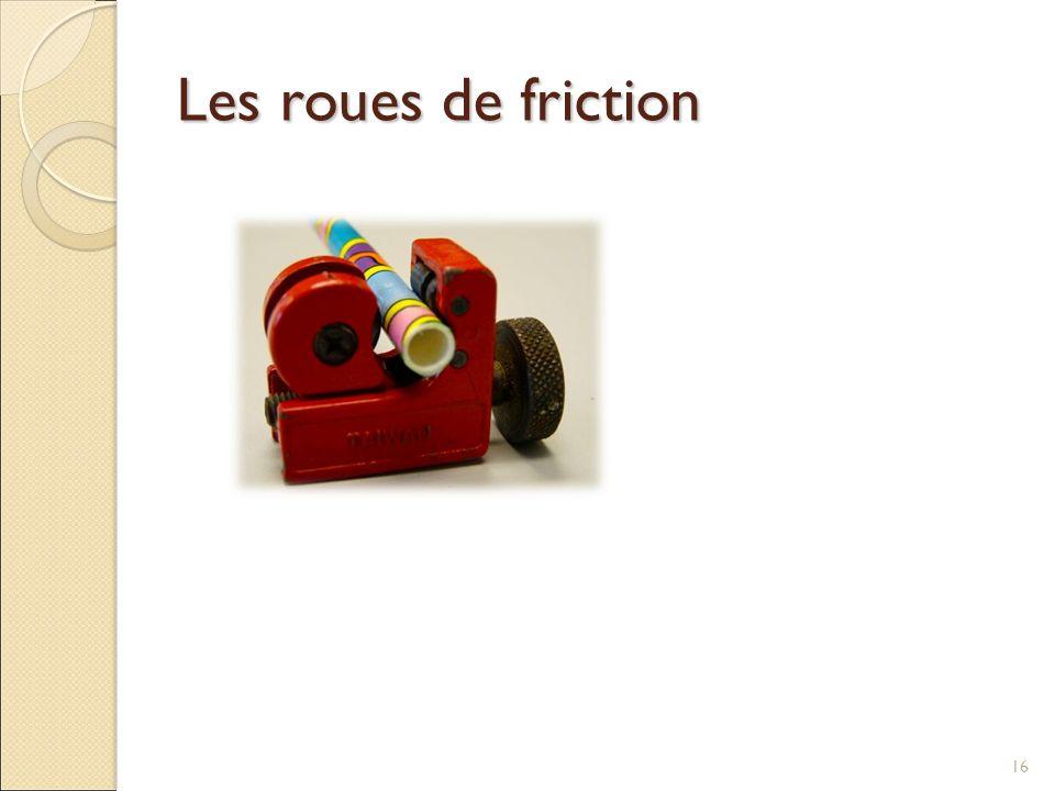 Les roues de friction 16