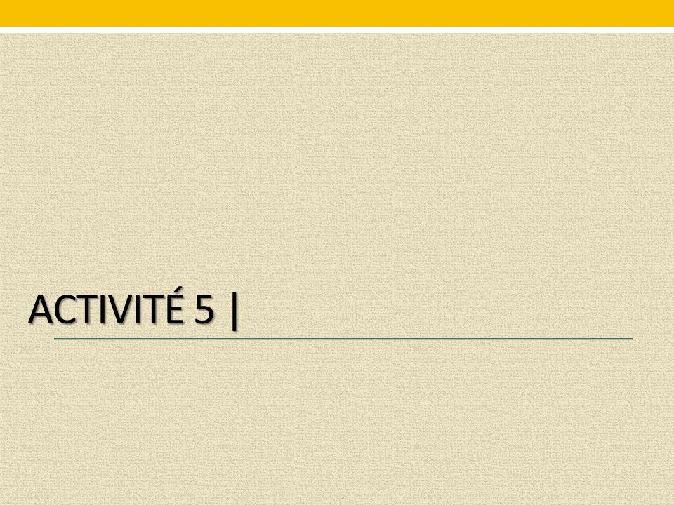 ACTIVITÉ 5 |
