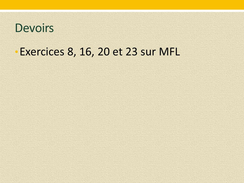 Devoirs Exercices 8, 16, 20 et 23 sur MFL