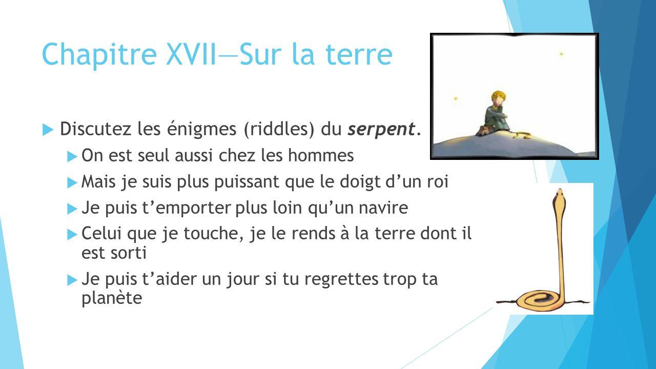 Chapitre XVII—Sur la terre  Discutez les énigmes (riddles) du serpent.