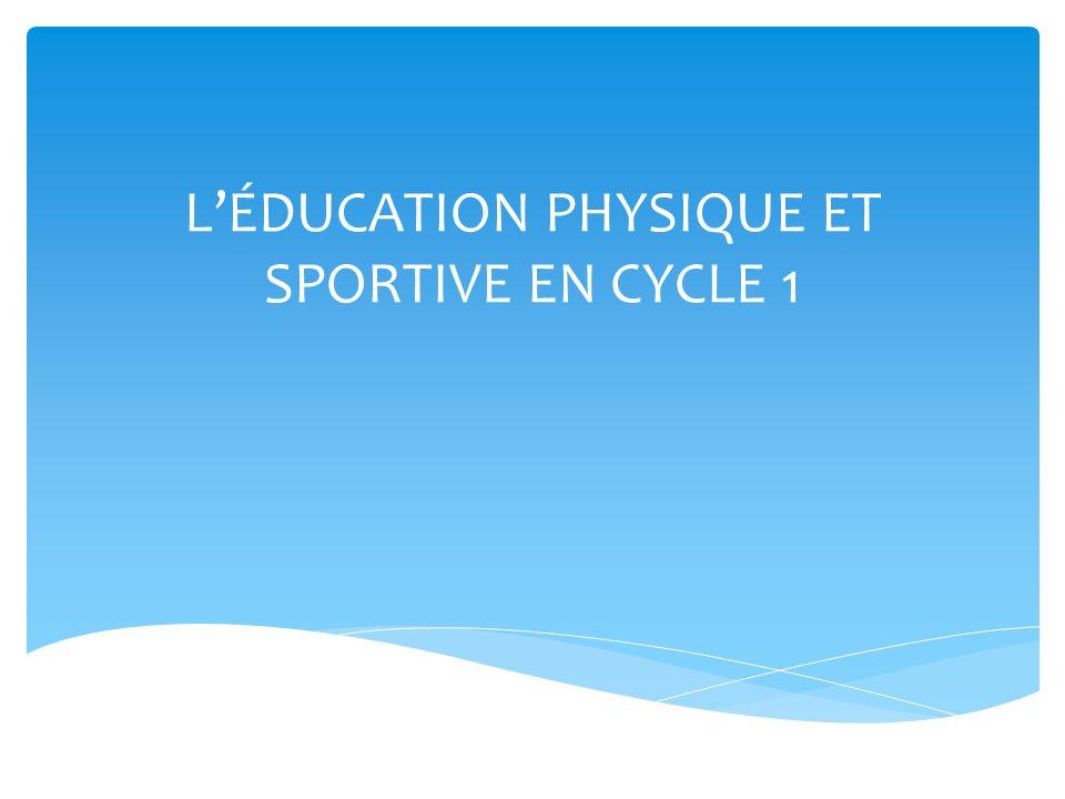 L'ÉDUCATION PHYSIQUE ET SPORTIVE EN CYCLE 1