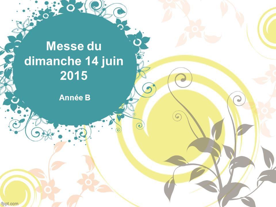 Messe du dimanche 14 juin 2015 Année B