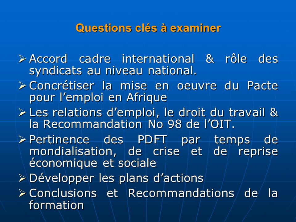 Questions clés à examiner  Accord cadre international & rôle des syndicats au niveau national.