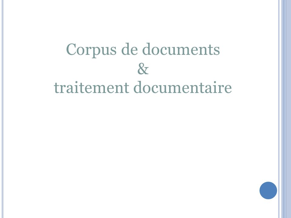 Corpus de documents & traitement documentaire