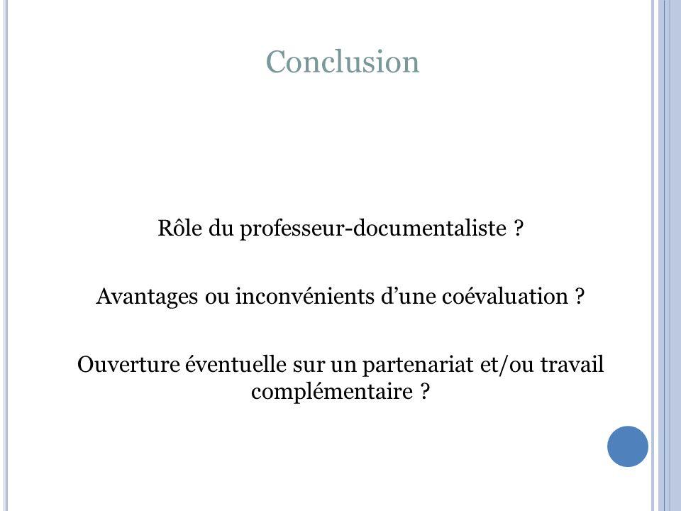 Conclusion Rôle du professeur-documentaliste . Avantages ou inconvénients d'une coévaluation .