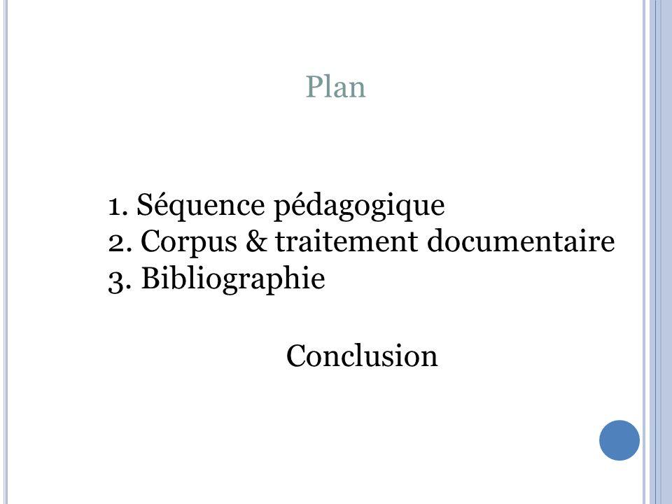 Plan 1. Séquence pédagogique 2. Corpus & traitement documentaire 3. Bibliographie Conclusion
