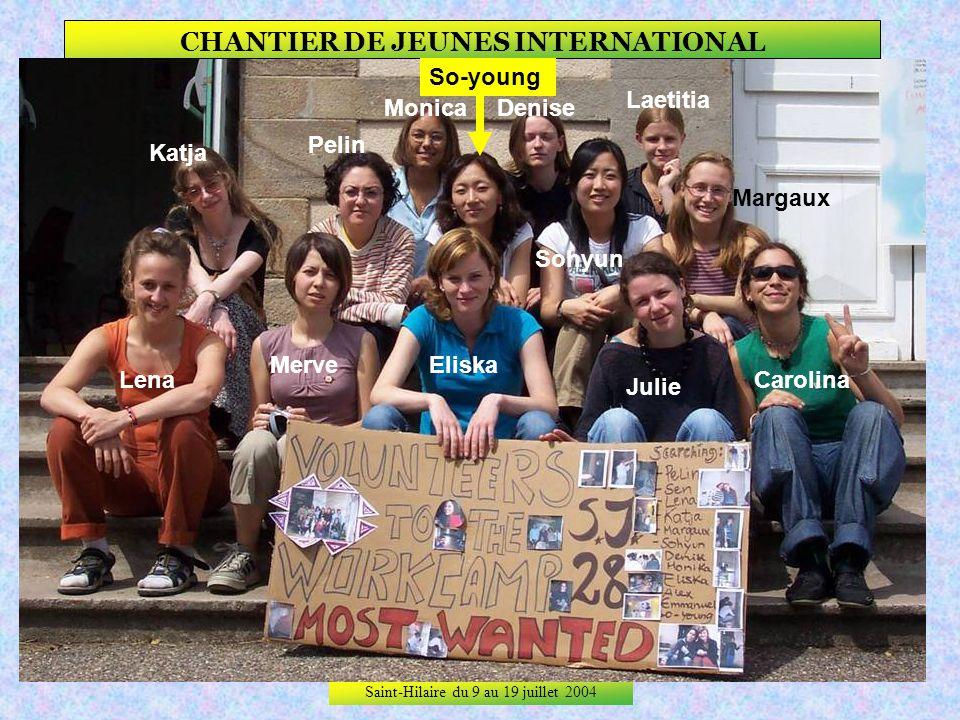 Saint-Hilaire du 9 au 19 juillet 2004 CHANTIER DE JEUNES INTERNATIONAL Le groupe