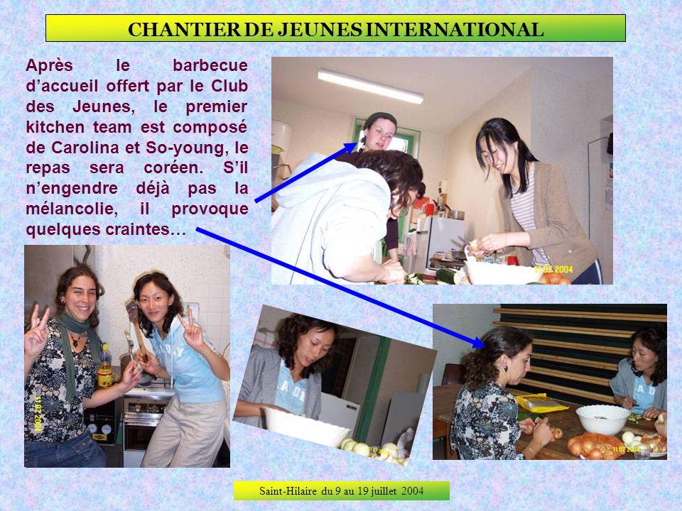 Saint-Hilaire du 9 au 19 juillet 2004 CHANTIER DE JEUNES INTERNATIONAL Premiers repas