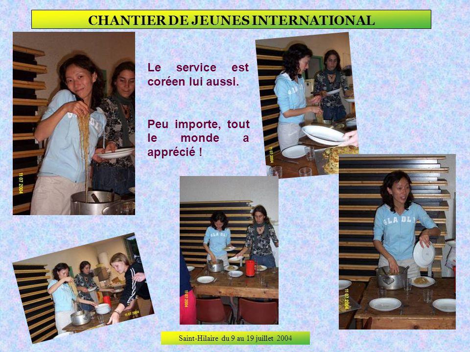 Saint-Hilaire du 9 au 19 juillet 2004 CHANTIER DE JEUNES INTERNATIONAL Après le barbecue daccueil offert par le Club des Jeunes, le premier kitchen te