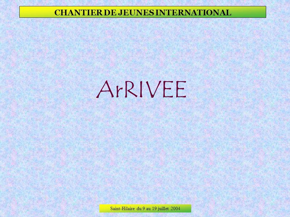Saint-Hilaire du 9 au 19 juillet 2004 CHANTIER DE JEUNES INTERNATIONAL SAINT-HILAIRE a reçu le chantier itinérant de jeunes internationaux par linterm