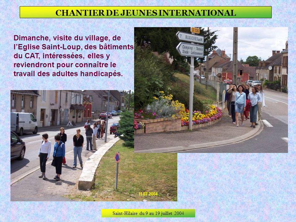 Saint-Hilaire du 9 au 19 juillet 2004 CHANTIER DE JEUNES INTERNATIONAL Premier JOUR