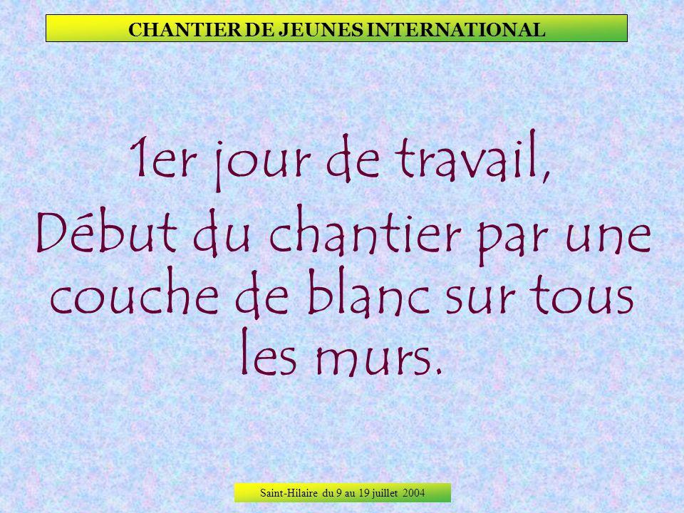 Saint-Hilaire du 9 au 19 juillet 2004 CHANTIER DE JEUNES INTERNATIONAL Et le dimanche après-midi, fête de la chaîne du pain à Deux-Chaises.