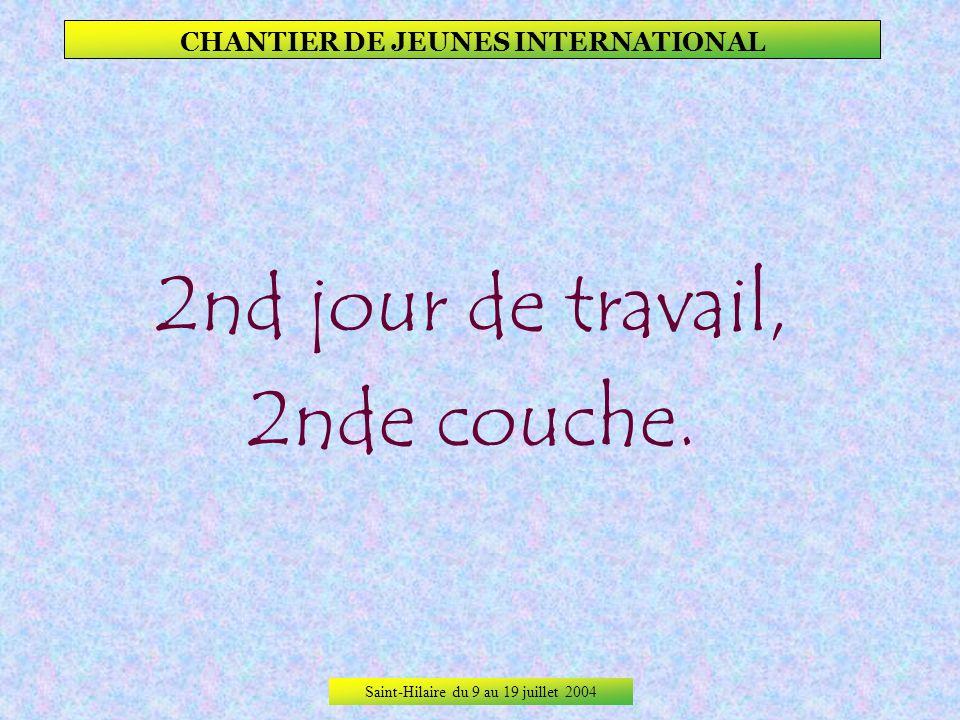 Saint-Hilaire du 9 au 19 juillet 2004 CHANTIER DE JEUNES INTERNATIONAL Ce pot est la première occasion de déguster le vin français.