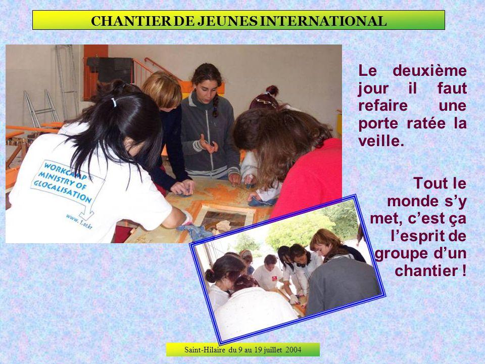 Saint-Hilaire du 9 au 19 juillet 2004 CHANTIER DE JEUNES INTERNATIONAL 2nd jour de travail, 2nde couche.
