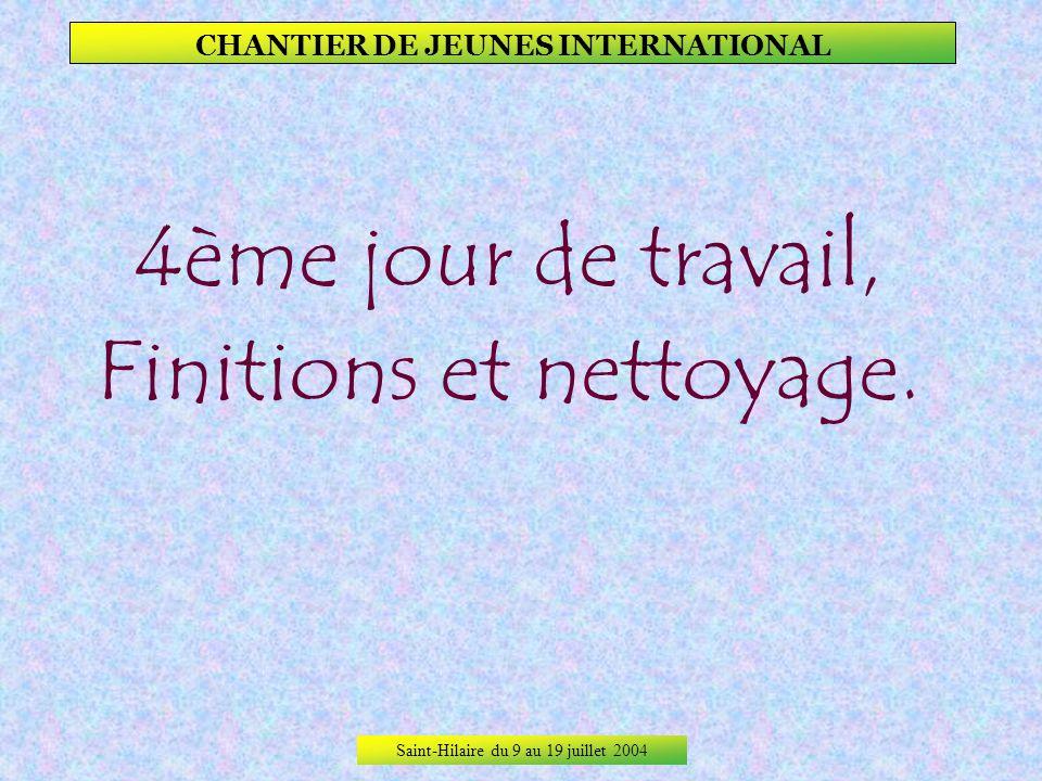 Saint-Hilaire du 9 au 19 juillet 2004 CHANTIER DE JEUNES INTERNATIONAL Un autre homme a rejoint le chantier de temps en temps, cest François un « anci