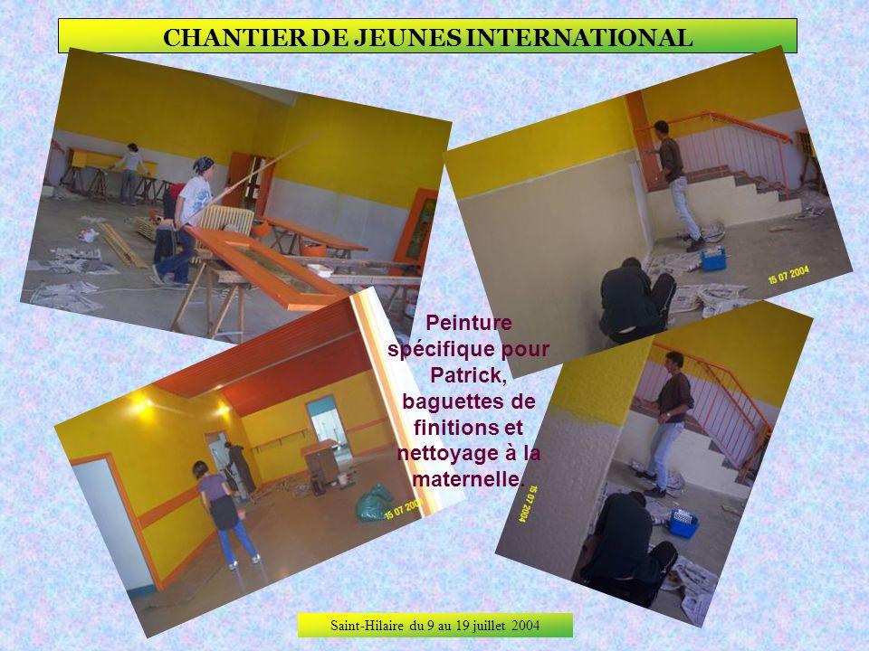 Saint-Hilaire du 9 au 19 juillet 2004 CHANTIER DE JEUNES INTERNATIONAL Finitions en hauteur pour les unes et peinture de radiateurs après les coffres