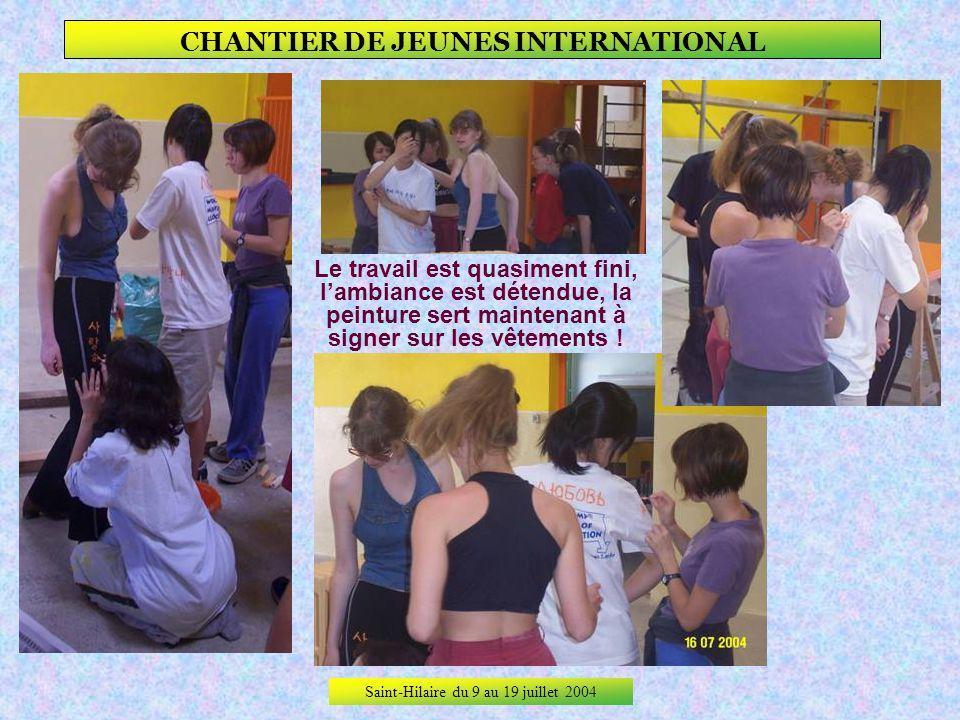 Saint-Hilaire du 9 au 19 juillet 2004 CHANTIER DE JEUNES INTERNATIONAL Peinture spécifique pour Patrick, baguettes de finitions et nettoyage à la mate
