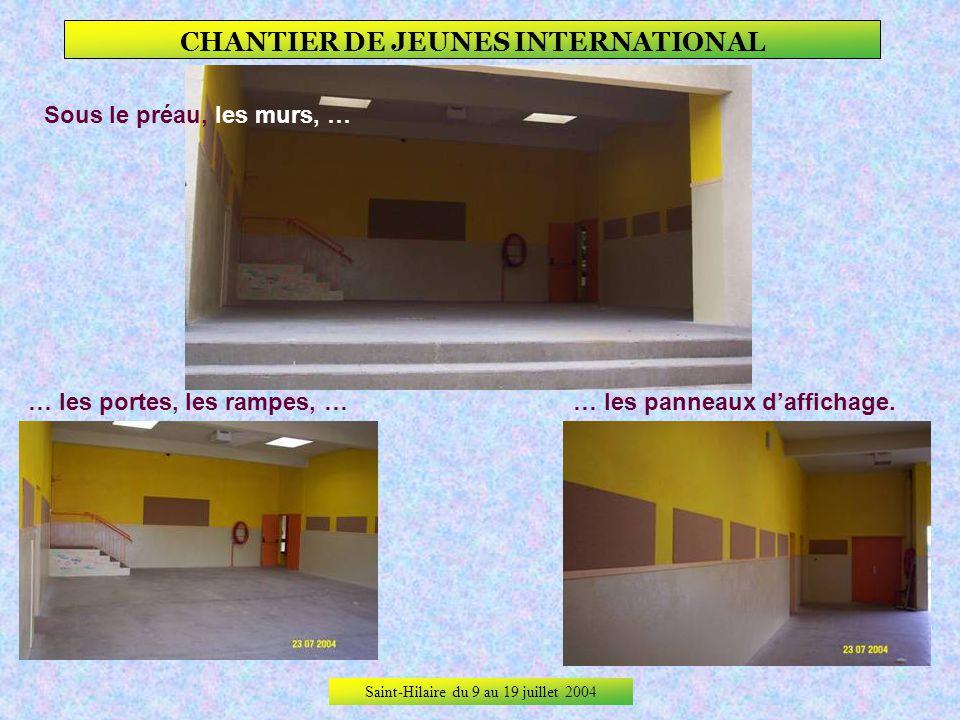 Saint-Hilaire du 9 au 19 juillet 2004 CHANTIER DE JEUNES INTERNATIONAL Les réalisations.