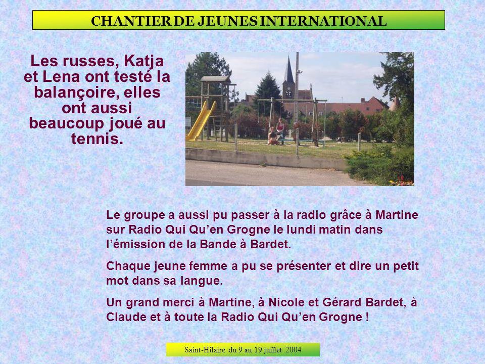 Saint-Hilaire du 9 au 19 juillet 2004 CHANTIER DE JEUNES INTERNATIONAL La détente.
