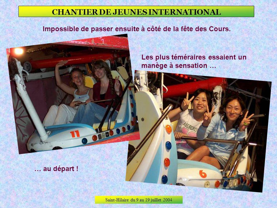 Saint-Hilaire du 9 au 19 juillet 2004 CHANTIER DE JEUNES INTERNATIONAL Même à Moulins, Thibault est de la partie, … … encadré par ses gardes du corps