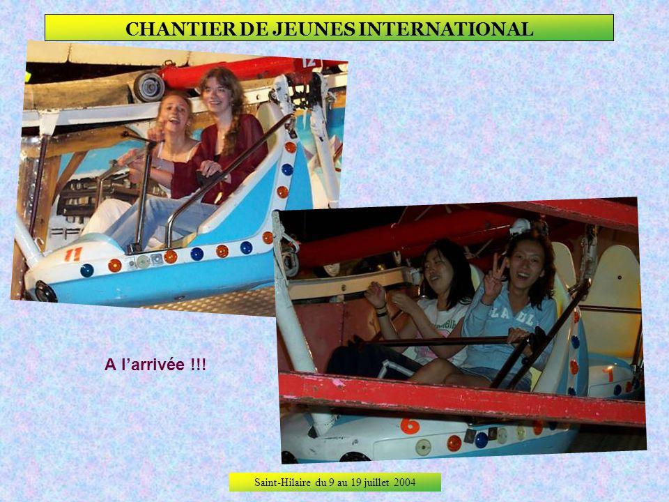 Saint-Hilaire du 9 au 19 juillet 2004 CHANTIER DE JEUNES INTERNATIONAL Impossible de passer ensuite à côté de la fête des Cours. Les plus téméraires e