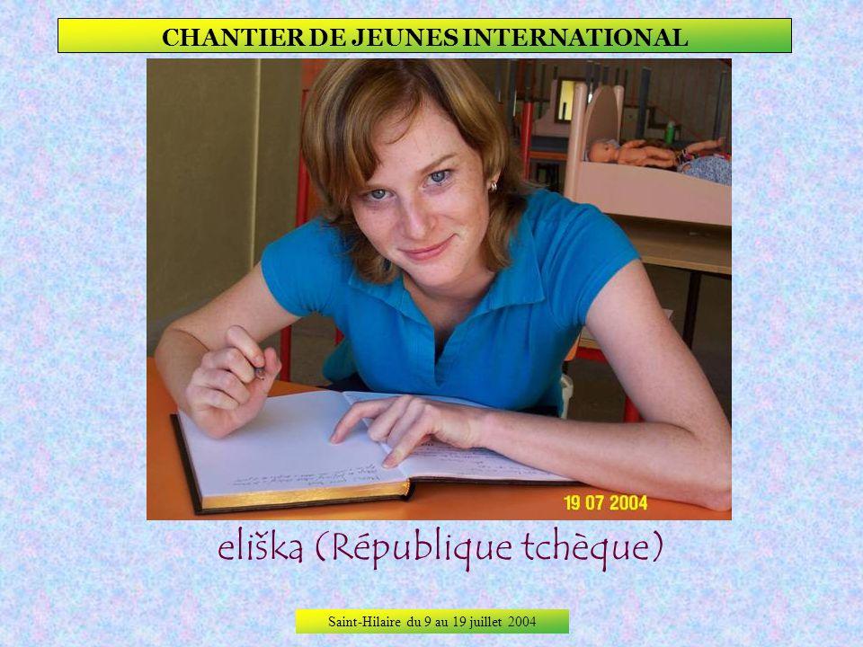 Saint-Hilaire du 9 au 19 juillet 2004 CHANTIER DE JEUNES INTERNATIONAL Denise (Allemagne)
