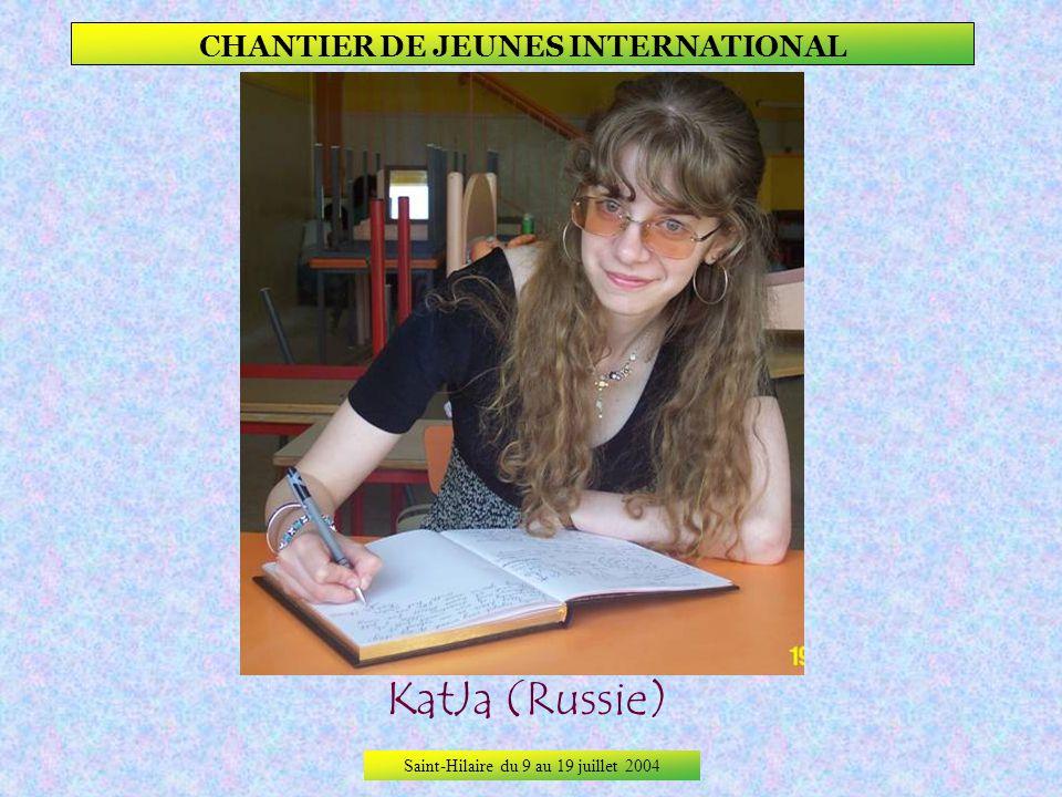 Saint-Hilaire du 9 au 19 juillet 2004 CHANTIER DE JEUNES INTERNATIONAL JULIE (France)