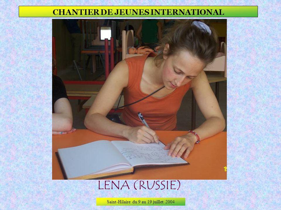 Saint-Hilaire du 9 au 19 juillet 2004 CHANTIER DE JEUNES INTERNATIONAL LAETITIA (FRANCE)