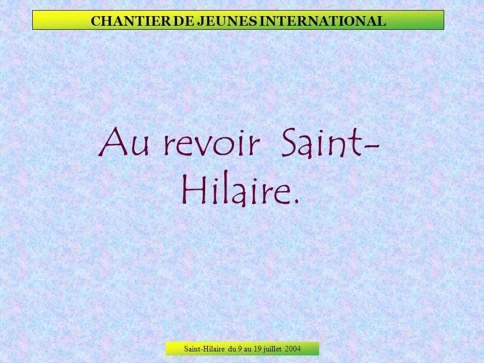 Saint-Hilaire du 9 au 19 juillet 2004 CHANTIER DE JEUNES INTERNATIONAL So-young (corée du sud)