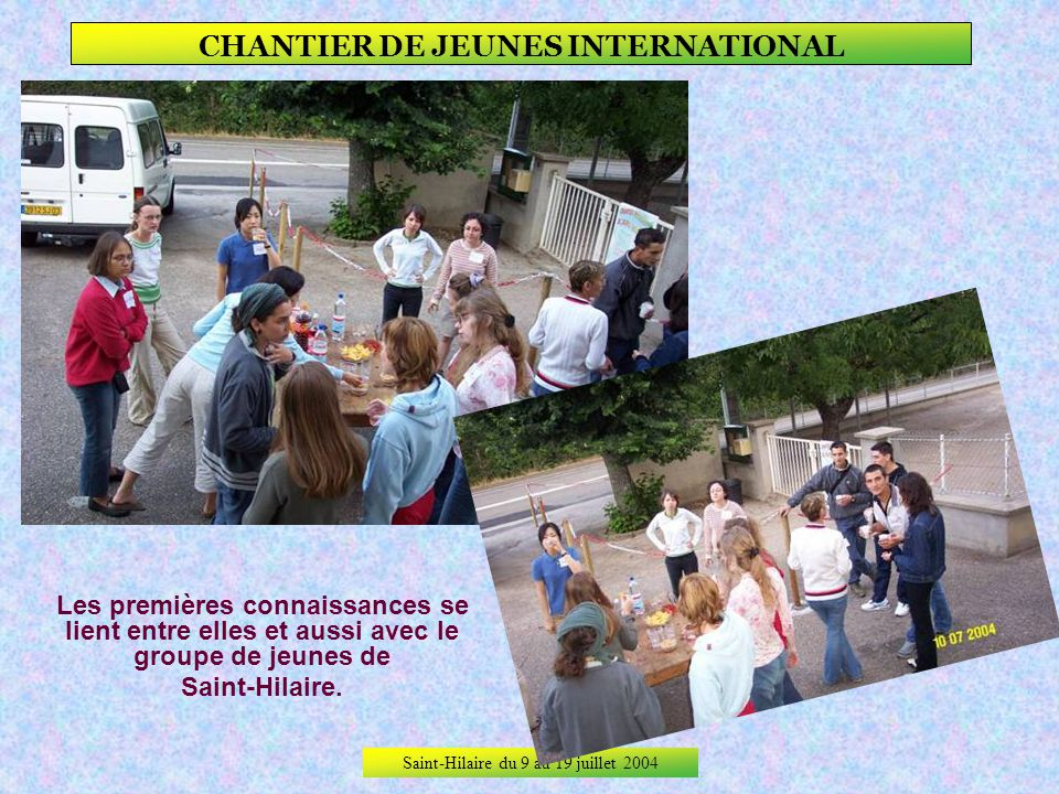 Saint-Hilaire du 9 au 19 juillet 2004 CHANTIER DE JEUNES INTERNATIONAL So-young (corée du sud)