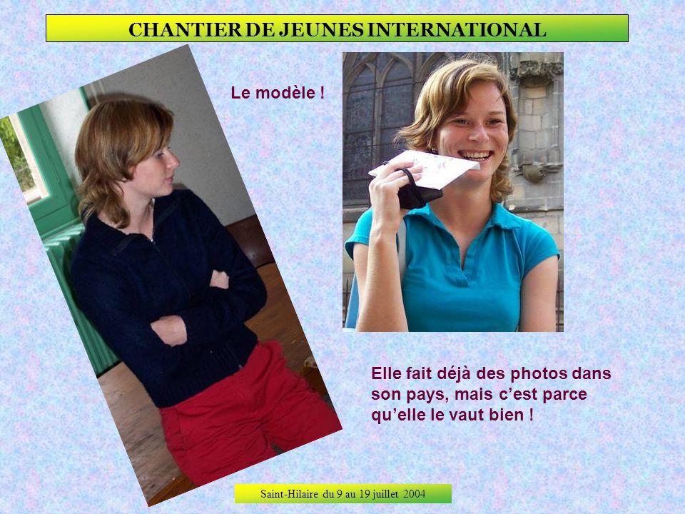 Saint-Hilaire du 9 au 19 juillet 2004 CHANTIER DE JEUNES INTERNATIONAL