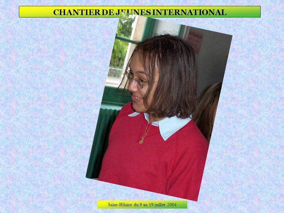 Saint-Hilaire du 9 au 19 juillet 2004 CHANTIER DE JEUNES INTERNATIONAL La timidité !