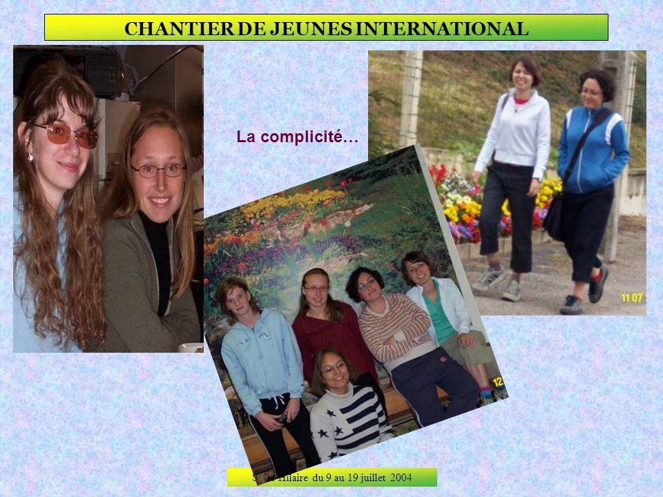 Saint-Hilaire du 9 au 19 juillet 2004 CHANTIER DE JEUNES INTERNATIONAL La crainte !