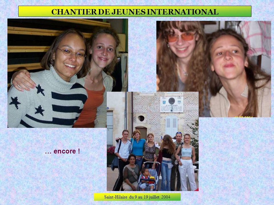 Saint-Hilaire du 9 au 19 juillet 2004 CHANTIER DE JEUNES INTERNATIONAL La complicité…