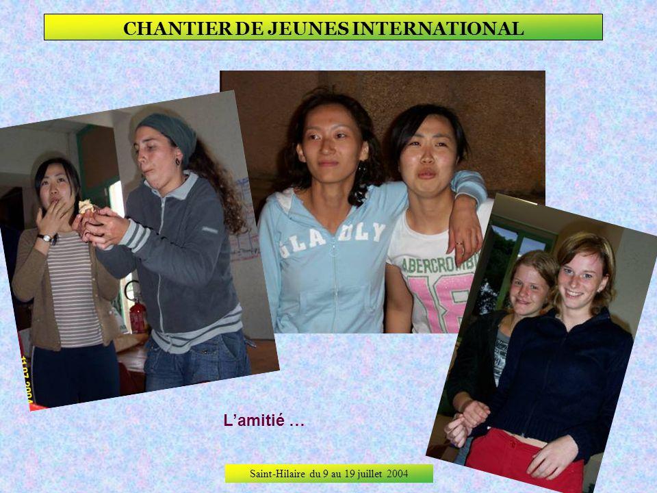 Saint-Hilaire du 9 au 19 juillet 2004 CHANTIER DE JEUNES INTERNATIONAL … encore !